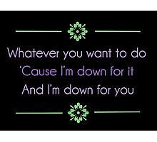 Down for You ft. BJ the Chicago Kid Lyrics Highlight Photographic Print