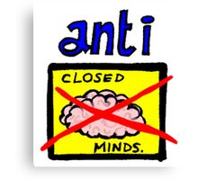 Anti closed minds Canvas Print