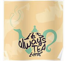 It's always tea time Poster