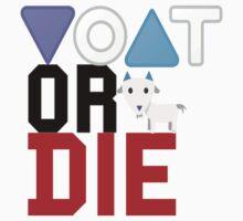 VOAT OR DIE T-Shirt T-Shirt