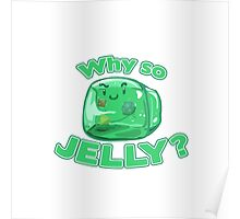Gelatinous Cube - Why So Jelly? Poster