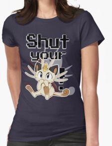 Shut Your Meowth! Womens Fitted T-Shirt