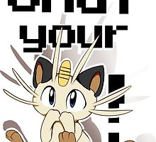 Shut Your Meowth! by Insane-Furrets