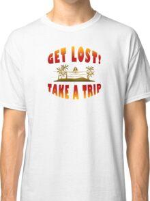Get Lost Take A Trip Classic T-Shirt
