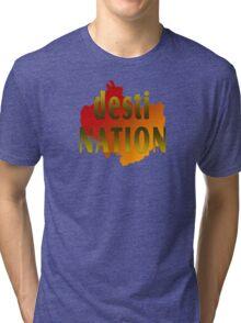 Travel To A Desti Nation Tri-blend T-Shirt
