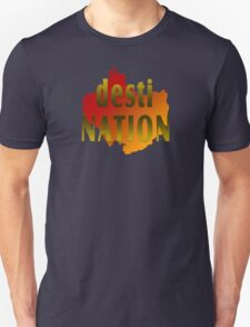 Travel To A Desti Nation Unisex T-Shirt