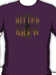Enjoy A Bitter Brew T-Shirt
