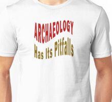 Archaeology Has Its Pitfalls Unisex T-Shirt