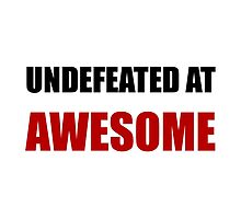 Undefeated At Awesome by AmazingMart