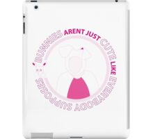 Bunnies Aren't Just Cute Like Everybody Supposes iPad Case/Skin