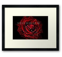 You're Just Too Good To Be True Framed Print