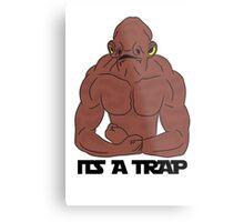 Its a trap! Metal Print