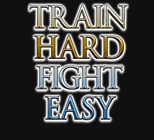 Train Hard, Fight Easy, Boxing, MMA, Judo, Ju jitsu, Wrestling, etc Hoodie