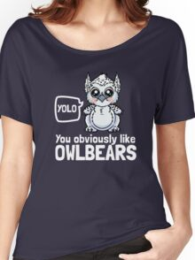 YOLO - You Obviously Love Owlbears (Wee Beasties - Snowy Wee Owlbear) Women's Relaxed Fit T-Shirt