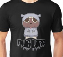 PUG LIFE! Unisex T-Shirt