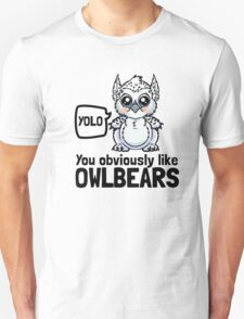 YOLO - You Obviously Love Owlbears (Wee Beasties - Snowy Wee Owlbear) T-Shirt
