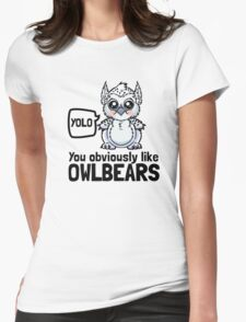 YOLO - You Obviously Love Owlbears (Wee Beasties - Snowy Wee Owlbear) Womens Fitted T-Shirt