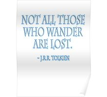 J.R.R, Tolkien, Not all those who wander are lost. WHITE Poster