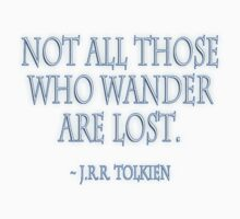 JRR, Tolkien, Not all those who wander are lost. WHITE T-Shirt