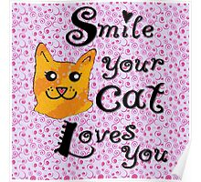 Smile your cat loves you Poster