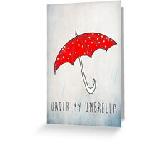 Under My Umbrella Greeting Card