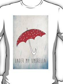 Under My Umbrella T-Shirt