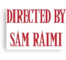 Directed By Sam Raimi Canvas Print