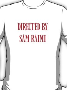 Directed By Sam Raimi T-Shirt