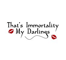 That's Immortality My Darlings by believeluna