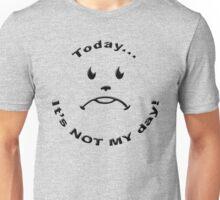 Bad day face... Unisex T-Shirt