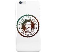 True Detective - we get the world we deserve iPhone Case/Skin