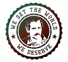True Detective - we get the world we deserve by Fink76