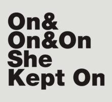 On & On & On She Kept On by forgottentongue