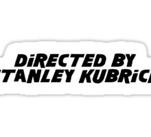 Directed By Stanley Kubrick Sticker