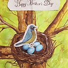 Happy Mothers Day (Blue Robin) by Carrie Glenn