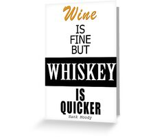 Whisky text 4 any occasion  Greeting Card