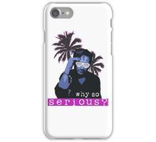 Why so serious ? iPhone Case/Skin