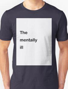 Ironic mental illness  Unisex T-Shirt