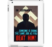 In Germany... Someone Is Doing The Same Job As You iPad Case/Skin