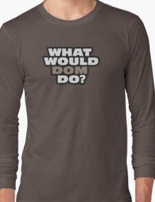 BIG, FURIOUS DOM TORRETTO Long Sleeve T-Shirt