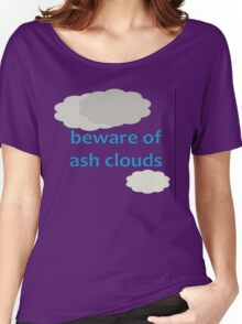 Beware Of Ash Clouds Women's Relaxed Fit T-Shirt