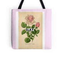 SLAY TEA ROSE Tote Bag
