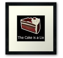 The Cake is a lie! Framed Print