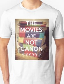 The Movies Are Not Canon T-Shirt