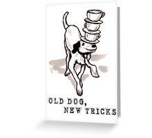 Old Dog, New Tricks Greeting Card