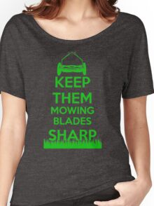 Keep Them Mowing Blades Women's Relaxed Fit T-Shirt