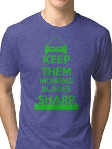 Keep Them Mowing Blades Tri-blend T-Shirt