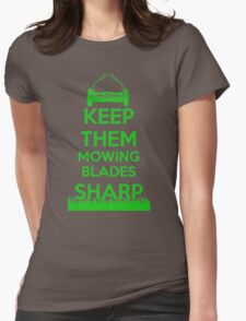 Keep Them Mowing Blades Womens Fitted T-Shirt