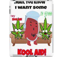 You want some kool aid? iPad Case/Skin