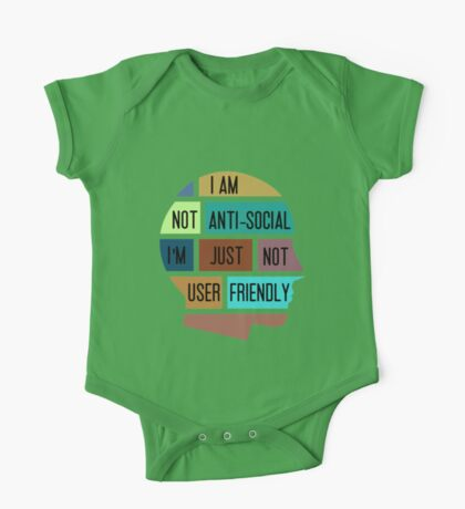 I am not anti-social, I am just not user friendly One Piece - Short Sleeve
